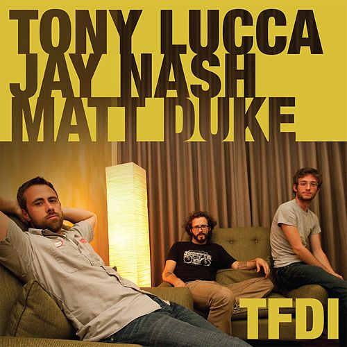 Play & Download Tfdi by Tony Lucca | Napster