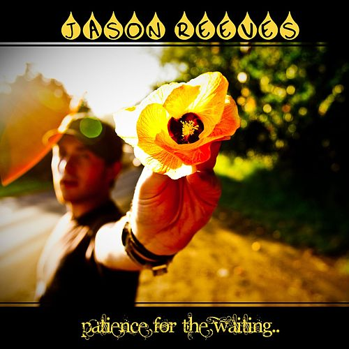 Play & Download Patience For The Waiting by Jason Reeves | Napster