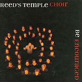 Play & Download Be Encouraged by Reed's Temple Choir | Napster