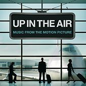 Play & Download Up In The Air [Music From The Motion Picture] by Various Artists | Napster