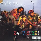 Play & Download This Is...24-7 SPYZ by 24-7 Spyz | Napster