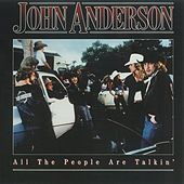 All The People Are Talkin' by John Anderson