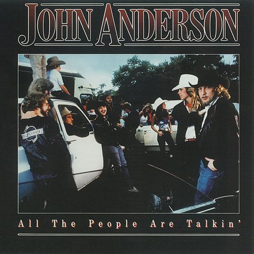 Play & Download All The People Are Talkin' by John Anderson | Napster