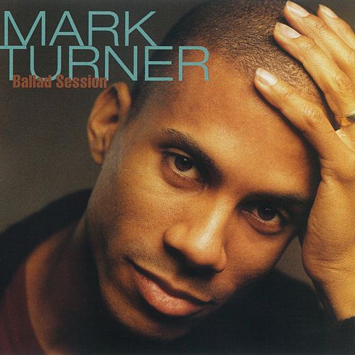 Ballad Session von Mark Turner