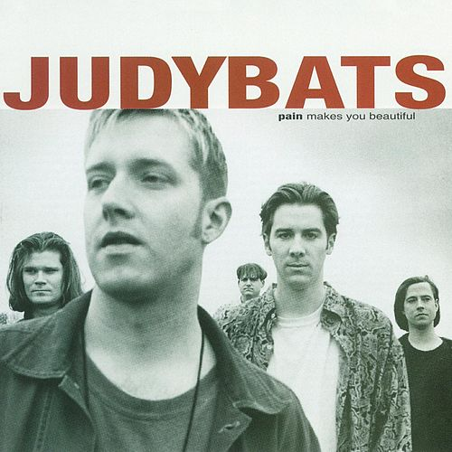 Play & Download Pain Makes You Beautiful by The Judybats | Napster