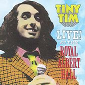 Play & Download Live! At The Royal Albert Hall by Tiny Tim | Napster