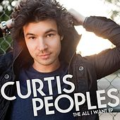 All I Want EP by Curtis Peoples