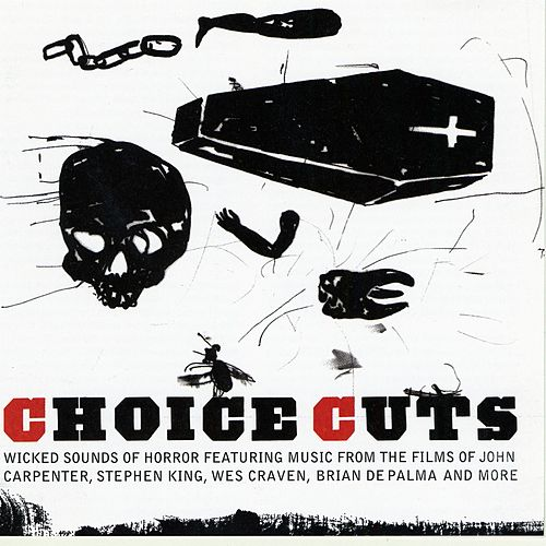 Play & Download Choice Cuts Wicked Sounds Of Horror by Various Artists | Napster