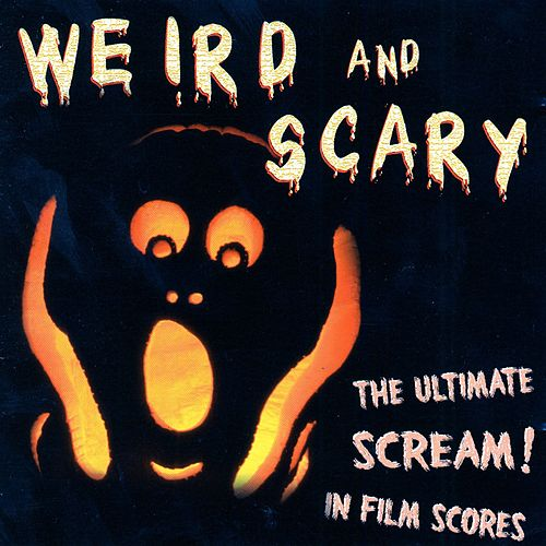 Play & Download Weird And Scary by Various Artists | Napster