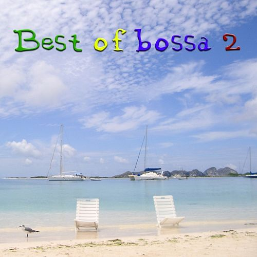 Play & Download The Best Of Bossa Vol.2 by Various Artists | Napster