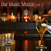 Bar Music Moods Vol. 5 by Atlantic Five Jazz Band