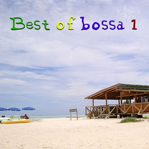 Play & Download The Best Of Bossa Vol.1 by Various Artists | Napster