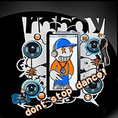 Dont Stop Dance by Roboy