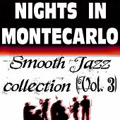 Nights In Montecarlo - Smooth Jazz Collection, Vol. 3 by Various Artists