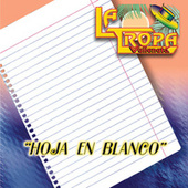 Play & Download Hoja en Blanco: Grandes Exitos by La Tropa Vallenata | Napster