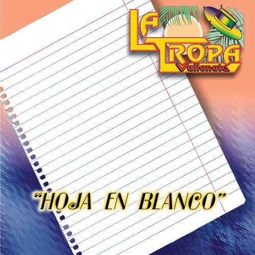 Play & Download Hoja en Blanco: Grandes Exitos by La Tropa Vallenata | Napster