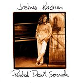 Play & Download Painted Desert Serenade by Joshua Kadison | Napster