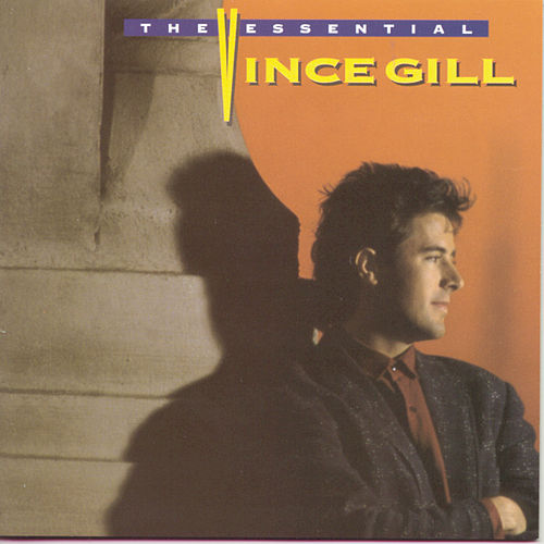 Play & Download The Essential Vince Gill by Vince Gill | Napster