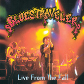 Play & Download Live From The Fall by Blues Traveler | Napster