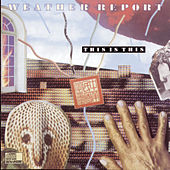 This Is This by Weather Report