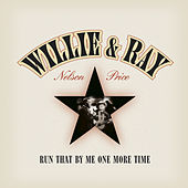 Play & Download Run That By Me One More Time by Willie Nelson | Napster