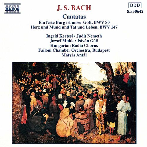 Cantatas BWV 80 and BWV 147 by Johann Sebastian Bach