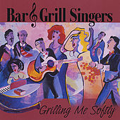 Play & Download Grilling Me Softly by The Bar and Grill Singers | Napster