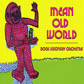 Play & Download Mean Old World by Bogs Visionary Orchestra | Napster