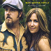 Heaven & Earth by Blue Mother Tupelo