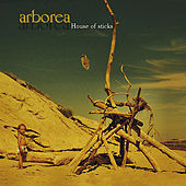 Play & Download House of Sticks [Remastered] by Arborea | Napster