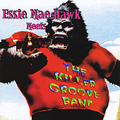 Essie Mae Hawk Meets the Killer Groove Band by Essra Mohawk