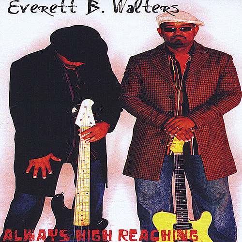 Play & Download Always High Reaching by Everett B. Walters | Napster