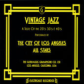 Play & Download Vintage Jazz - A Taste of the 20's, 30's & 40's. by The City of Los Angeles All Stars | Napster