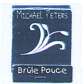 Play & Download Brûle Pouce by Michael Peters | Napster