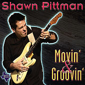 Play & Download Movin' & Groovin' by Shawn Pittman | Napster