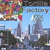 Play & Download Tortilla Factory 1986 by Tortilla Factory | Napster