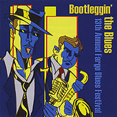 13th Annual Fargo Blues Festival: Bootleggin' the Blues by Various Artists