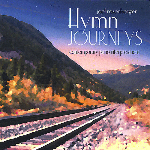 Play & Download Hymn Journeys: Contemporary Piano Interpretations by Joel Rosenberger | Napster