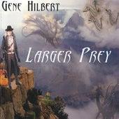 Larger Prey by Gene Hilbert