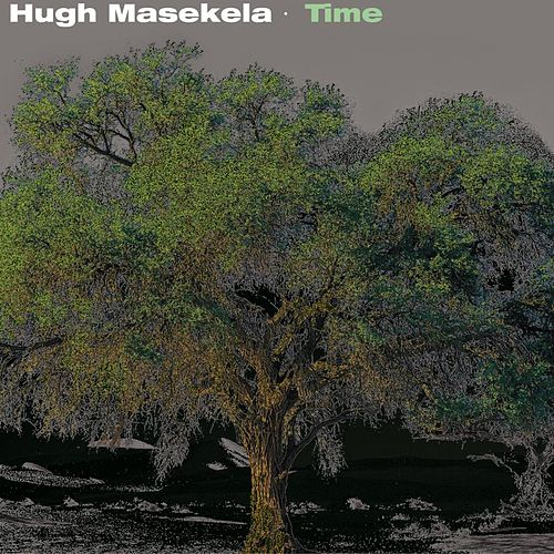 Play & Download Time by Hugh Masekela | Napster