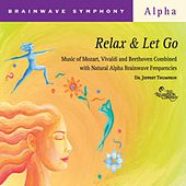 Play & Download Brainwave Symphony: Relax and Let Go by Dr. Jeffrey Thompson | Napster