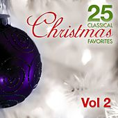 Play & Download 25 Classical Christmas Favorites Volume 2 by Various Artists | Napster