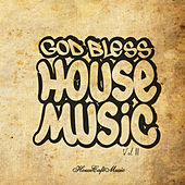 Play & Download God Bless House Music Vol 2 by Various Artists | Napster