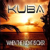 Play & Download When the Night is Over by Kuba | Napster