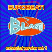 Play & Download Eurobeat Blast Vol 1 by Various Artists | Napster