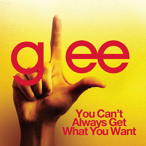 Play & Download You Can't Always Get What Your Want (Glee Cast Version) by Glee Cast | Napster