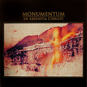 Play & Download In Absentia Christi by Monumentum | Napster