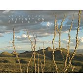 Play & Download Destination Beyond by Steve Roach | Napster