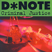 Criminal Justice by D*Note