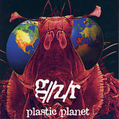 Plastic Planet by GZR